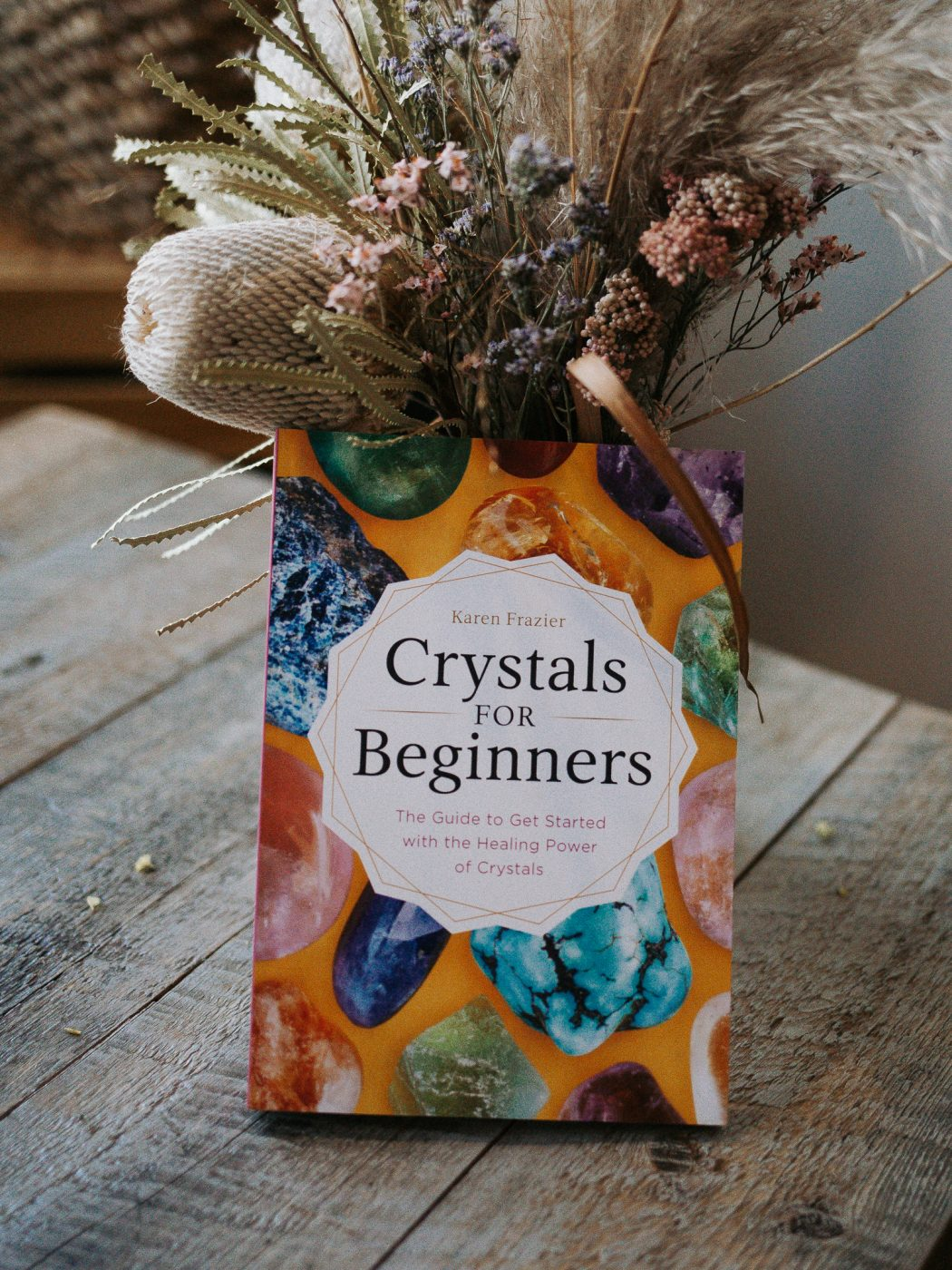 Crystals for Beginners by Karen Frazier