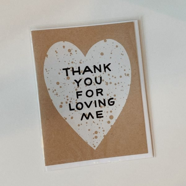 "image of a greeting card that says ""thank you for loving me"" made by worthwhile paper"