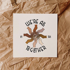we are in this together jess macy print